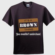 It's A Brown Thing - T-shirt
