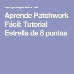 Aprende Patchwork Fácil: Tutorial Estrella de 8 puntas