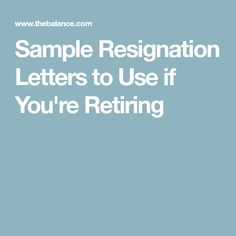 Sample Of Letter Of Resignation Sample Resignation Letters To Use If You're Retiring  Resignation .