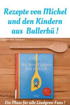 Kochen wie in Bullerbü! Das Astrid Lindgren-Kochbuch mit den besten Rezepten von Michel, Lotta, Madita und Co.!