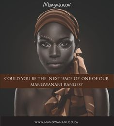 We are searching for new faces to represent Mangwanani's new product ranges. We are looking for 4 women, 1 teenager, and 1 male. In return you could receive R25000.00 worth of spa and product vouchers. For more information and how to enter do visit our website. Link is below Website Link, New Face, Ranges, New Product, Searching, Competition, Spa, News, Women