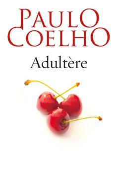 Adultère - Paulo Coelho - 320 pages - Couverture souple #Livre #Passion