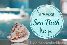 Homemade Sea Bath Recipe
