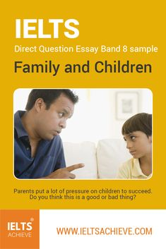 Family and Children IELTS Direct Question Essay Sample Answer  Parents put a lot of pressure on children to succeed. Do you think this is a good or bad thing? Take a look at the model answer.  IELTS Writing Task 2 Direct Question Essay  Sampple Answer   #IELTSWritingTask2  #DirectQuestionEssay #IELTSSampleAnswer #IELTSModelAnswer #IELTSAchieve Ielts Writing Task 2, Thinking Of You, Parents, Children, Model, Thinking About You, Dads, Young Children, Boys