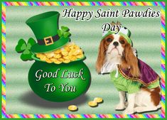 Give saint pawdie wishes for the dog lovers in your life. Free online Happy Saint Pawdies Day ecards on St. Wishes For You, Day Wishes, Leprechaun Games, You Are My Treasure, St Patricks Day Cards, Good Luck To You, Irish Blessing, Pot Of Gold, Luck Of The Irish
