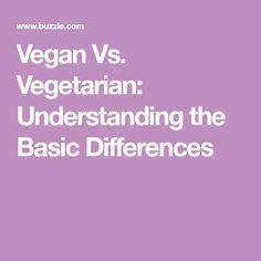 Vegan Vs. Vegetarian: Understanding the Basic Differences