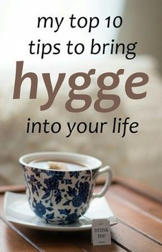 Blog post filled with tips and tricks for bringing a touch of hygge into your daily life