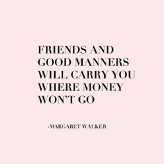 Friends and manners -- the key to success!