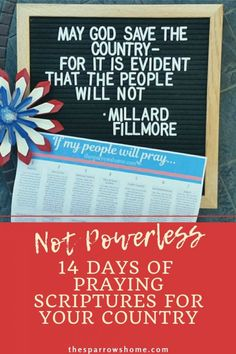 Not Powerless: 14 Days of Praying Scriptures for your Country | The Sparrow's Home Christian Post, Christian Women, Christian Living, Pray For Leaders, Psalm 106, Proverbs 11, Short Prayers, Homeschool High School, Dear God