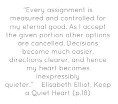 Elisabeth Elliot... One of my favorite authors and someone I would LOVE to meet someday.