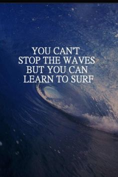 Facebook : Can't stop the waves quote