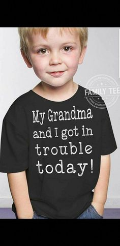 My Grandma & I got in trouble today! Grandchildren, Grandkids, Cuadros Diy, Grandma Quotes, Lol, Grandma And Grandpa, Shirts With Sayings, Signs, Kids Shirts