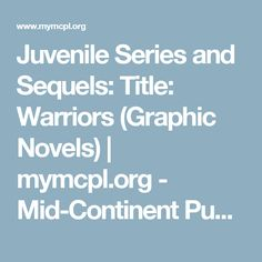 Juvenile Series and Sequels: Title: Warriors (Graphic Novels) | mymcpl.org - Mid-Continent Public Library