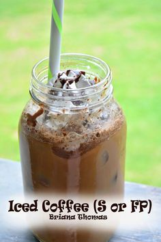 THM ICED COFFEE (S or FP options)! 2-3tsp decaf instant coffee, splash of vanilla, 1tsp unsweet cocoa pwder, pinch of salt, stevia, 1tsp vanilla whey protein pwd, 1/2-1C almond milk, 1-2T heavy cream, 5 drops choc-hazelnut Loranns flavor oil.  Mix all and pour over ice in 1QT jar filled w/ice, top w/FF Redi Whip