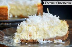 """Coconut-Cheesecake....Love Coconut Pie?  Love Cheesecake?  Well, You Get A Mixture Here...This, Truly, Is A Dessert To """"Die For""""!!  Oh, My, My!!"""