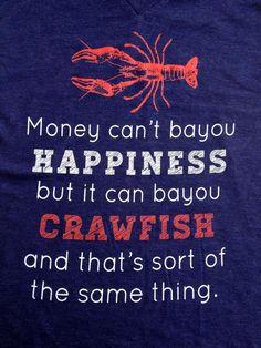 Money can't bayou happiness, but it can bayou crawfish. Louisiana Art, Louisiana Homes, New Orleans Louisiana, Louisiana Creole, Lafayette Louisiana, Cajun Recipes, Crawfish Recipes, Down South, Mardi Gras