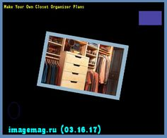 Make Your Own Closet Organizer Plans 193510 - The Best Image Search