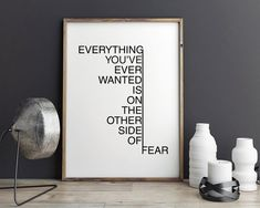 Everything you've ever wanted is on the other side of fear – Printable Poster – Motivational Typography Print Black & White Wall Art Poster - Empfang Typography Prints, Typography Poster, Lettering, Poster Poster, Black And White Wall Art, White Walls, Black White, Black Frames On Wall, Printable Poster