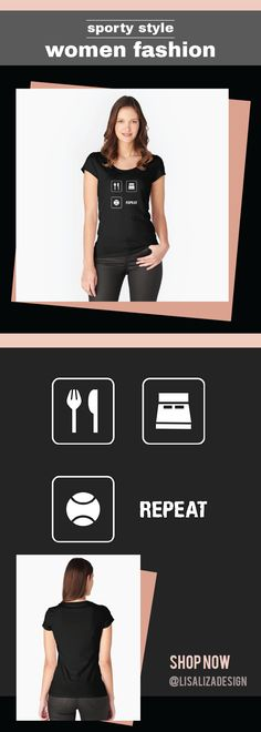 Women's Fitted Scoop T-Shirt Trendy Eat Sleep Tennis Repeat Sport  Women Fashion / Gift ideas for all ladies with unique and comfortable fashion.  (Also available in mugs, cups, shirts, duvet covers, acrylic block, purse, wallet,  iphone cases, baby onsies, clocks, floor pillows, samsung cases and pencil skirts.)   #WomenTee #Tshirt #Teens #CasualOutifit #Fashion #Gifts #girl #Women #Redbubble #Lisaliza #Sportstyle #sport #fitness #fitnesswear #giftideas #plussize