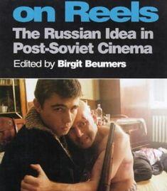 Russia On Reels: The Russian Idea in Post-Soviet Cinema (KINO - The Russian Cinema) PDF