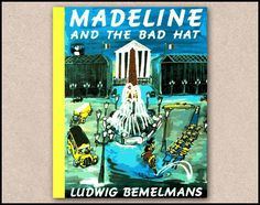 childrens books: madeline and the bad hat