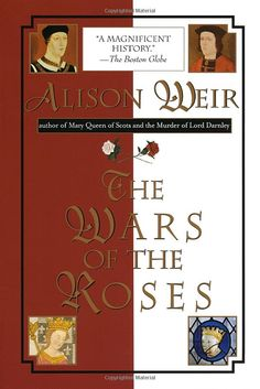 How Alison Weir manages to streamline and explain this history is amazing - this will help you understand the background of the Tudor dynasty. I Love Books, Great Books, Books To Read, Richard Iii, Love Reading, Reading Lists, Reading Nook, Alison Weir, Roses Book