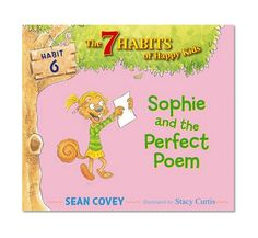 Sophie and the Perfect Poem: Habit 6 (7 Habits of Happy Kids, The)/Sean Covey