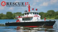 Rescue 17  Ready-to-Run Electric Scale Fireboat - MY NEXT RC PURCHASE :)