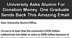 """""""Angry Graduate Just Wrote This Letter To His University.""""  This is a great example of people not understanding where their money goes when they attend college.  The lack of preparedness in students is part of the problem- Universities have to spend incredible amounts of money, time, and personnel to manage the behavior, support the mental health, and teach basic life skills that students are not learning in k-12.  Further, not every school has a $750m endowment."""
