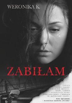 Okładka książki Zabiłam Books, Movies, Movie Posters, Libros, Film Poster, Films, Popcorn Posters, Book, Film Posters
