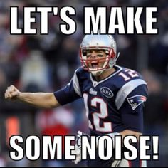 Lets make some noise for the Patriots football sports nfl patriots new  england patriots superbowl sports quotes superbowl quotes superbowl  champions a3d11011a
