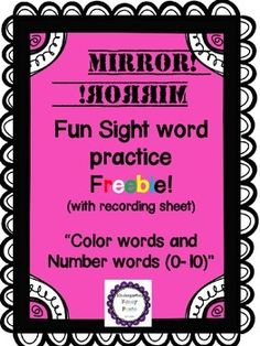 "Included in this FREEBIE! 12 color word cards, and number words 0-10. Great addition to your word work rotation! First print, laminate, and cut out the ""mirrored"" vocabulary/spelling/sight word cards. Give each student a mirror (the ones that are not made of glass of course!) I got some at my local $1 store."