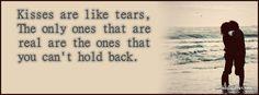 Kisses Are Like Tears