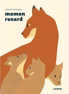 Maman Renard d'Amandine Momenceau - conseillé par la librairie Les Enfants Terribles ~ Librairies Sorcières