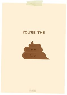 you are the shit lol Funny Cute, The Funny, Hilarious, Lol, Humor Grafico, Just For Laughs, Happy Monday, Graphic, Make You Smile