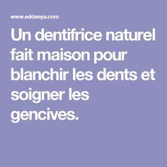 Un dentifrice naturel fait maison pour blanchir les dents et soigner les gencives.