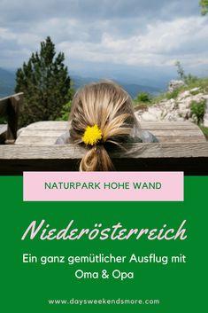 Ausflug in den Naturpark Hohe Wand in Niederösterreich - gemütlich und perfekt mit Oma und Opa Reisen In Europa, Outdoor Activities, City, Nature, Post, Travel, Wanderlust, Models, Group