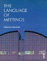 The Language of Meetings Offers a course in the language of international meetings. It provides necessary language to ensure full and effective participation.