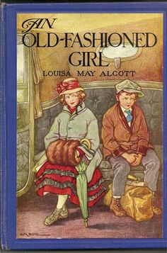 """An Old-Fashioned Girl (1928). Louisa May Alcott (1832-1888). Clara M. Burd, illustrator. Philadelphia: John C. Winston. Blue cloth cover with paste-down color illustration, endpapers with drawing of the Alcott home. First serialised in the Merry's Museum magazine in 1869. Polly visits her wealthy friend Fanny Shaw in the city and is overwhelmed by the fashionable and urban life they live––but also left out because of her """"countrified"""" manners and outdated clothes."""