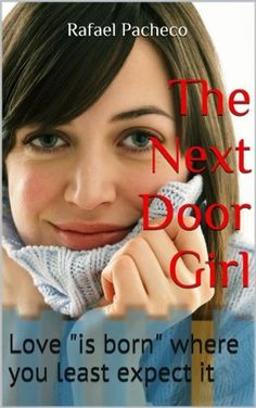 """The Next Door Girl: Love """"is born"""" where you least expect it"""