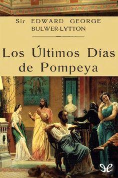 Los últimos días de Pompeya, de Edward George Bulwer-Lytton