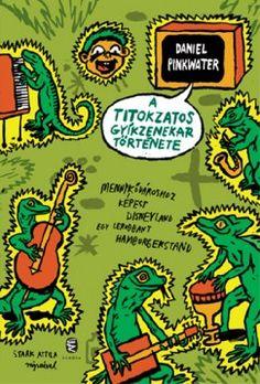 LIZARD MUSIC by Daniel Pinkwater, Hungarian edition: A titokzatos gyíkzenekar története