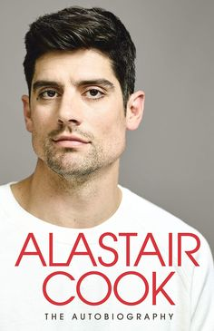 Cricket Books, Ashes Cricket, Alastair Cook, England Cricket Team, Essex County, The Sunday Times, Release Date, Role Models, Best Sellers
