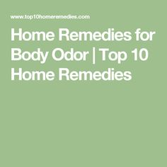 Home Remedies for Body Odor   Top 10 Home Remedies
