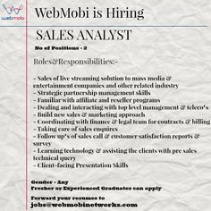 WebMobi is Hiring Sales Analyst. Fresher or Exp. Graduates can Apply. Forward your resumes to jobs@webmobinetworks.com.