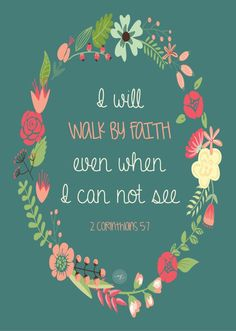 I will walk by faith.