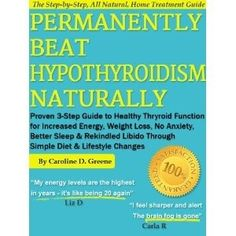 $10 Permanently Beat Hypothyroidism Naturally: Proven 3-Step Guide to Healthy Thyroid Function for Increased Energy, Weight Loss, No More by rae