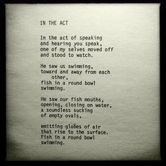 IN THE ACT – poem by George Murray Great Poems, Us Swimming, Book Writer, My Favorite Part, Inspire Me, Acting, Poetry, Self, Sayings