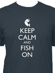Fishing Shirt  Keep Calm and Carry On  FISH ON  5 by redbrickwall, $22.50