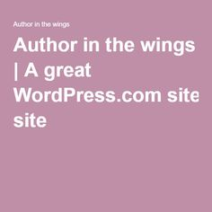 Author in the wings | A great WordPress.com site